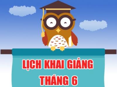 Lịch khai giảng các lớp tại Hà Nội, Hồ Chí Minh và toàn quốc khóa tháng 6